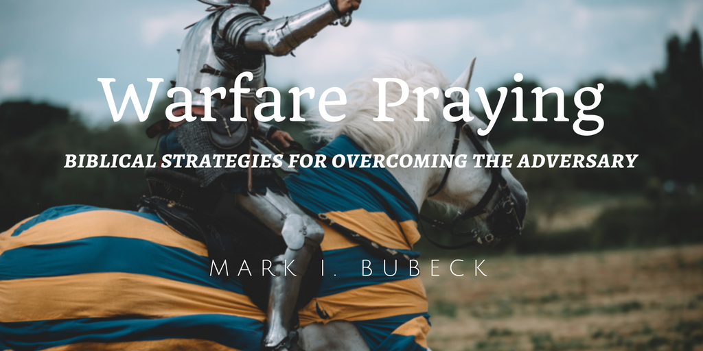 Warfare Praying by Mark Bubeck – Book Review